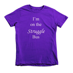 I'm on the Struggle Bus - kids t-shirt