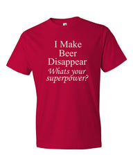 I Make Beer Disappear Short sleeve t-shirt