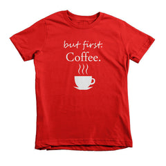 but first, Coffee, kids t-shirt