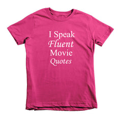 I Speak Fluent Movie Quotes - kids t-shirt