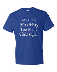 My Brain Has Way Too Many Tabs Open - Men's t-shirt