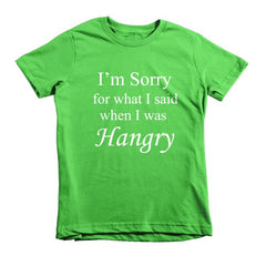 I'm Sorry for what I said when I was Hangry - kids t-shirt