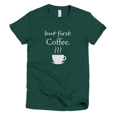 but first, Coffee, women's t-shirt
