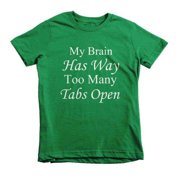 My Brain Has Way Too Many Tabs Open - kids t-shirt