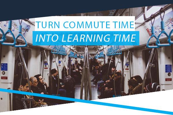 Turn Commute Time Into Learning Time