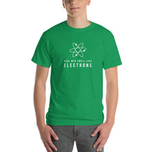 Load image into Gallery viewer, Real Men Smell Like Electrons! T-Shirt