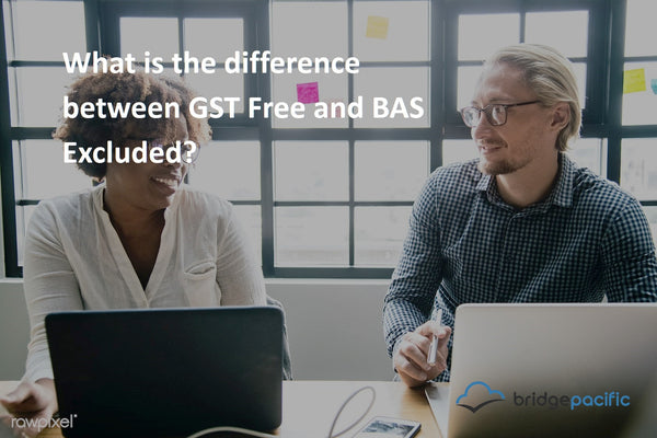 GST Free or BAS Excluded