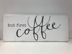 "Coco Kisses ""But First Coffee"" sign"