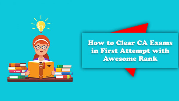 Your guide to clear CA Exams with a rank in the first attempt