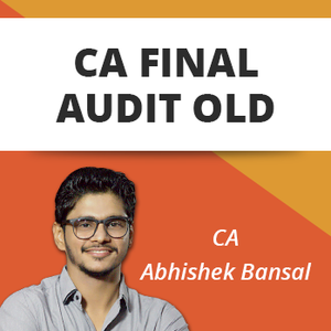 CA Final Audit Old Syllabus by CA Abhishek Bansal (May 2021 & Nov 2021)