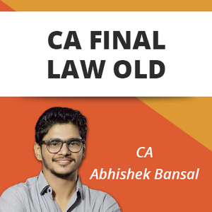CA Final Law Old Syllabus by CA Abhishek Bansal (May 2021)