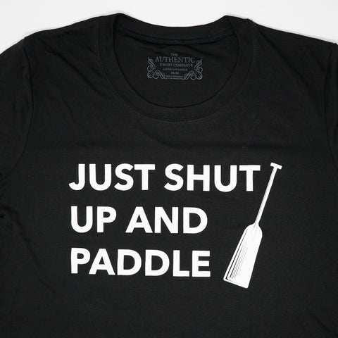 Just Shut Up and Paddle T-Shirt (Black Dry Fit)