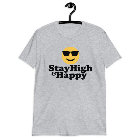 STAY HIGH & HAPPY T-Shirt