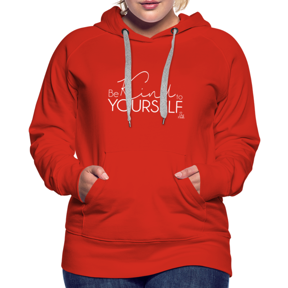 Be Kind to Youself Women's Premium Hoodie - red