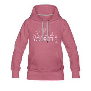 Be Kind to Youself Women's Premium Hoodie - mauve
