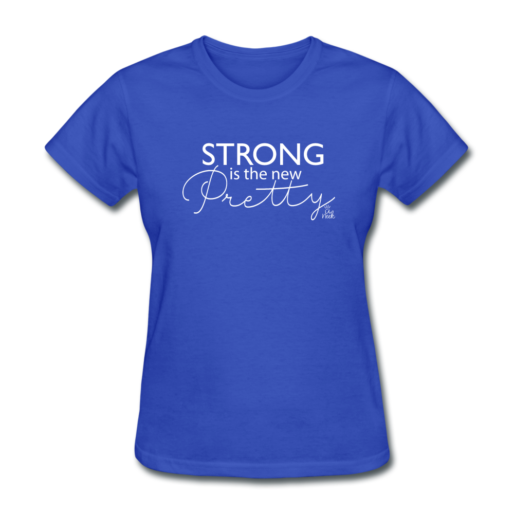 Strong is the New Pretty Women's T-Shirt - royal blue