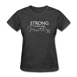 Strong is the New Pretty Women's T-Shirt - heather black