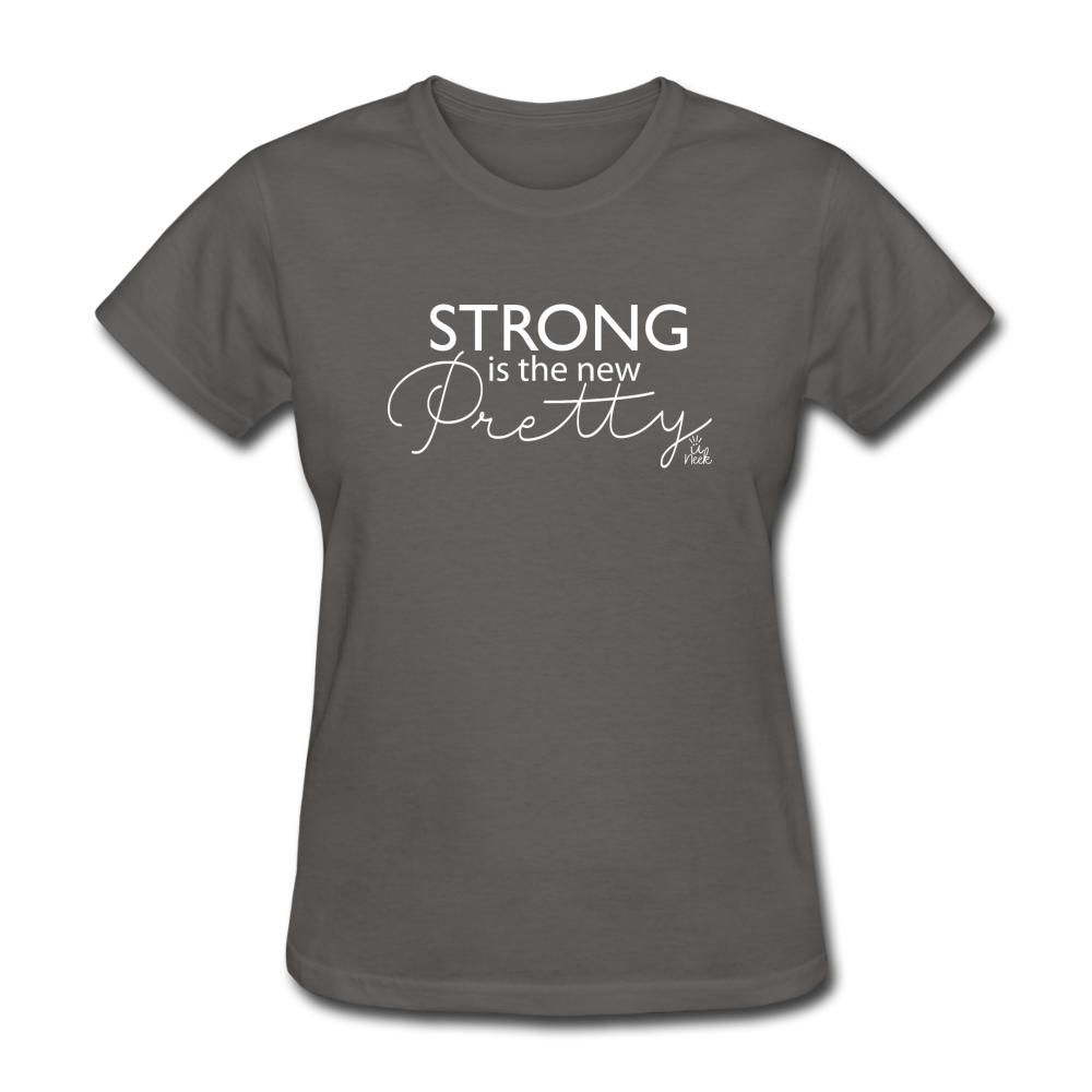 Strong is the New Pretty Women's T-Shirt - charcoal