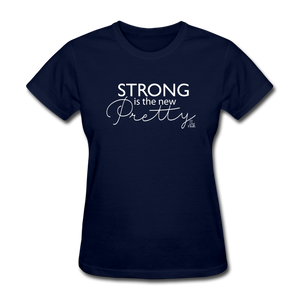 Strong is the New Pretty Women's T-Shirt - navy