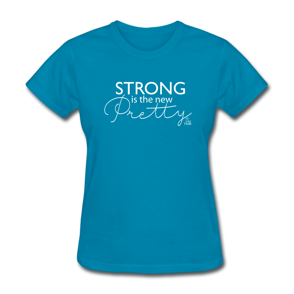 Strong is the New Pretty Women's T-Shirt - turquoise