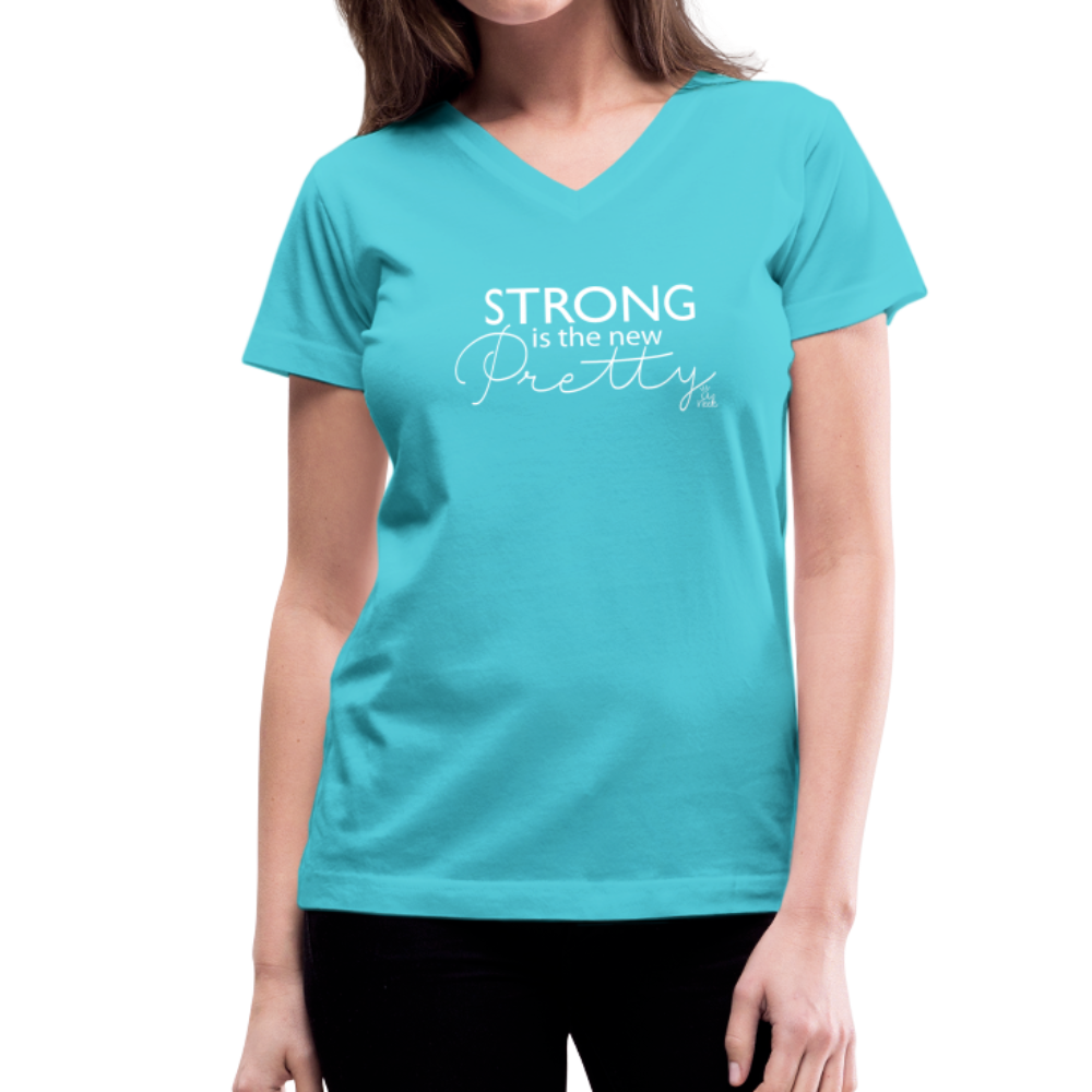 Strong is the New Pretty Women's V-Neck T-Shirt - aqua