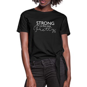 Strong is the new Pretty Women's Knotted T-Shirt - black