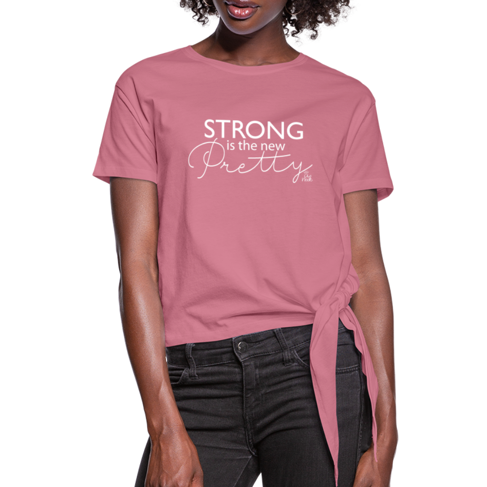 Strong is the new Pretty Women's Knotted T-Shirt - mauve