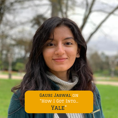 How our Program Lead Gauri got into Yale University