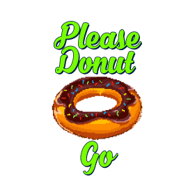Please Donut Go