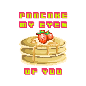 Pancake My Eyes
