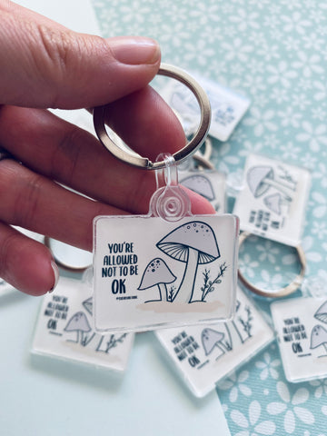 You're allowed to not be ok  - Keyring #K002