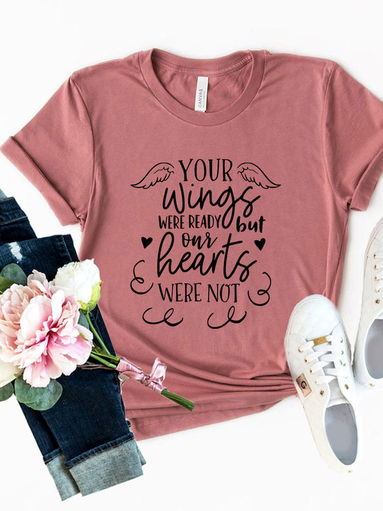 Your Wings Were Ready But Our Hearts Shirt