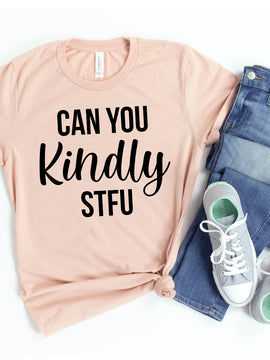 Can You Kindly STFU T-shirt