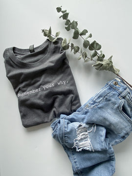 Remember Your Why Modern Tee