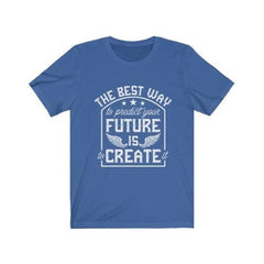 Unisex T-shirt The future is creating it.