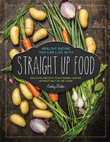 Straight Up Food Cookbook (hardcover, spiral-bound)