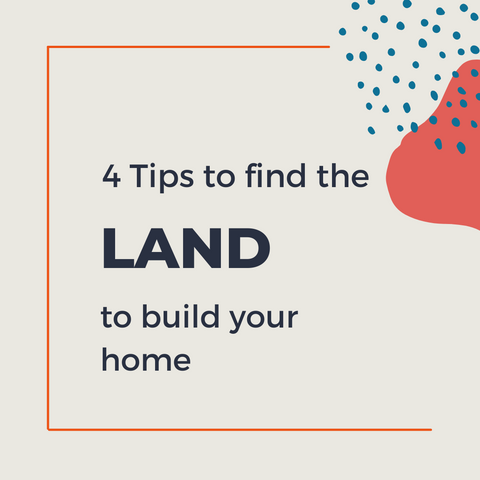 4 tips to find the land to build home