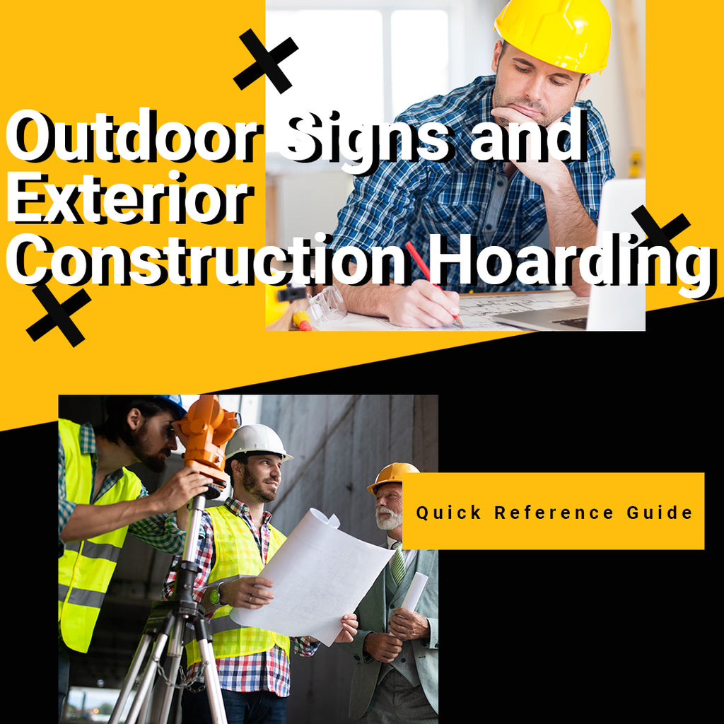 Outdoor Signs And Exterior Construction Hoarding: A Quick Reference Guide