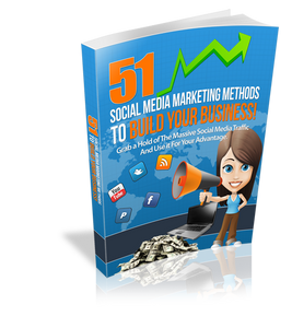 51 Social Media Marketing Methods To Build Your Business (E-Book)