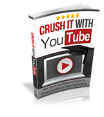 Crushing it With YouTube! (E-Book)