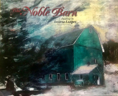 """""""The Noble Barn"""" a book with a series of paintings by Inverna Lockpez"""