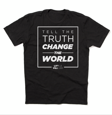 Tell The Truth, Change The World Shirt