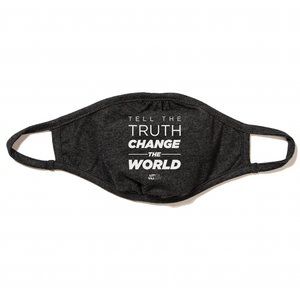 Tell The Truth, Change The Future Face Mask