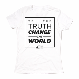 Tell The Truth, Change The World Snug Shirt - White