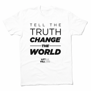 Tell The Truth, Change The World Shirt - White