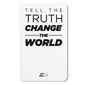 Tell The Truth, Change The World Notebook