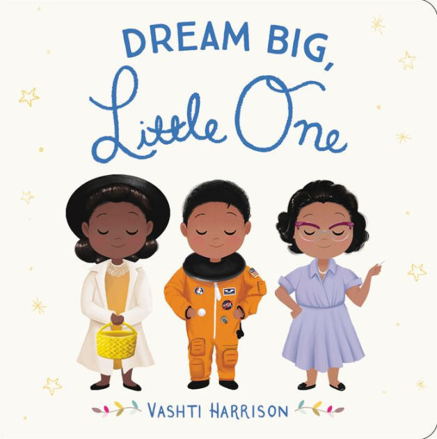 Dream Big, Little One (Board Book)