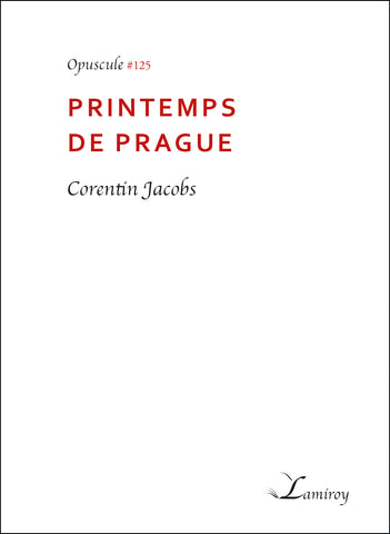 #125 Printemps de Prague / Corentin Jacobs