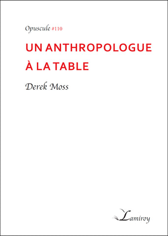 #110 Un anthropologue à la table