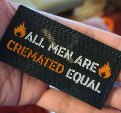 All Men Are Cremated Equal Laser Cut Patch - Made to Order